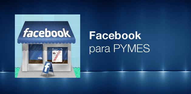 ¿Tienes una Pyme? Facebook lanza actualizaciones para impulsar tu negocio