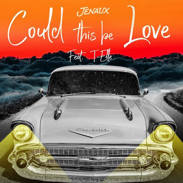 Jenaux ft T-Elle with new funk classic could this be love