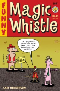 Magic Whistle #14 — Sam Henderson