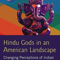 Hindu Gods in an American Landscape