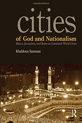 Cities of God and Nationalism: Rome, Mecca, and Jerusalem