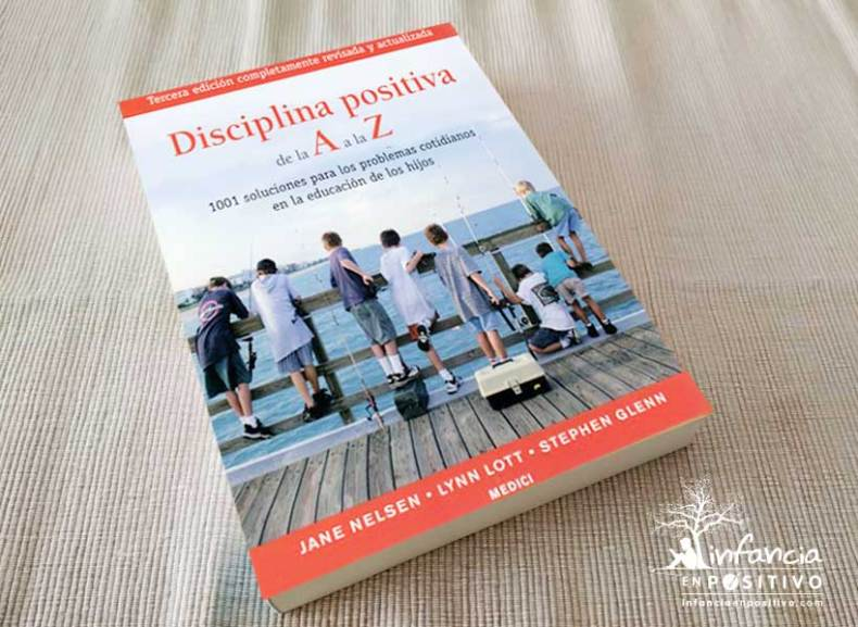 Libro Disciplina Positiva de la A a la Z (Jane Nelsen, Lynn Lott y H. Stephen Glenn)