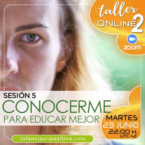 TALLER ONLINE DISCIPLINA POSITIVA 2ª EDICIÓN - S5 - AUTOCONOCIMIENTO