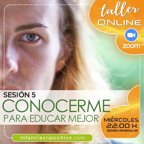 Taller de disciplina positiva online. Quinta sesión temática: CONOCERME PARA EDUCAR MEJOR