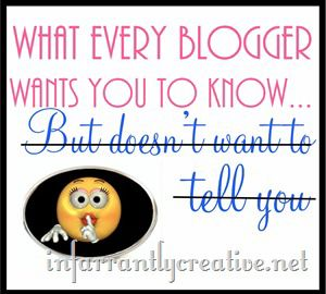 what-every-blogger-wants-you-to-know