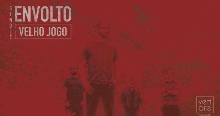 """Envolto disponibiliza áudio oficial do single """"Velho Jogo"""""""