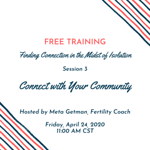 Free Session - Finding Connection in the Midst of Isolation - Connect with Your Community @ Zoom
