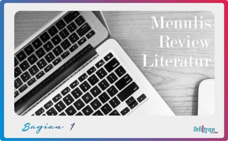 jpg menulis review literatur bagian 1 infiltrancom