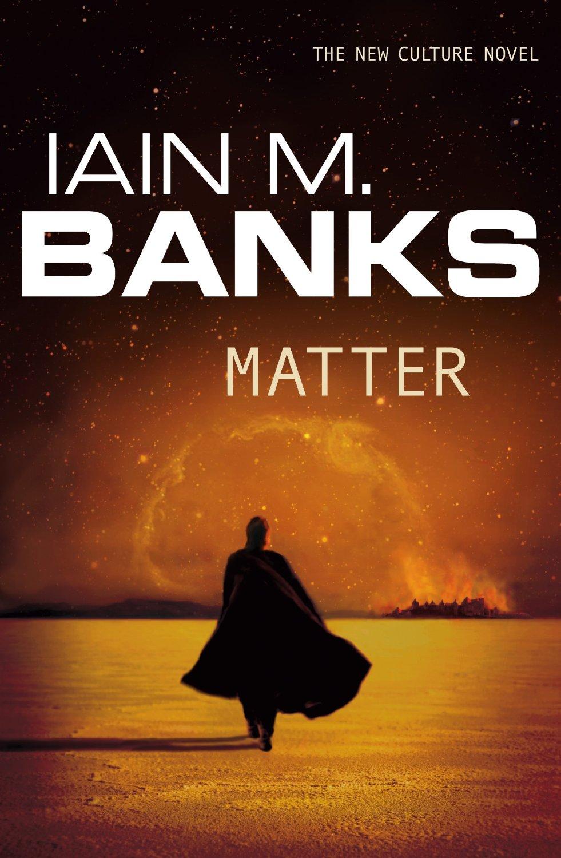 https://i1.wp.com/infinispace.net/wp-content/uploads/2015/02/matter_by_iain_m_banks.jpg