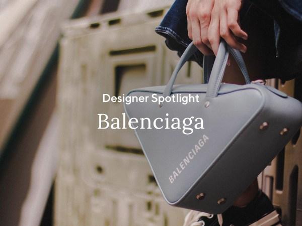 Designer Spotlight: Balenciaga