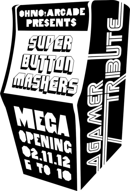 Super Button Mashers: a gallery exhibit at OhNo!Doom