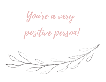 you're a very positive person (11)