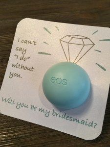 Will you be my bridesmaid/maid of honour?