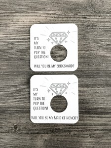It's my turn to pop the question! Will you be my maid of honor/bridesmaid? Card stock