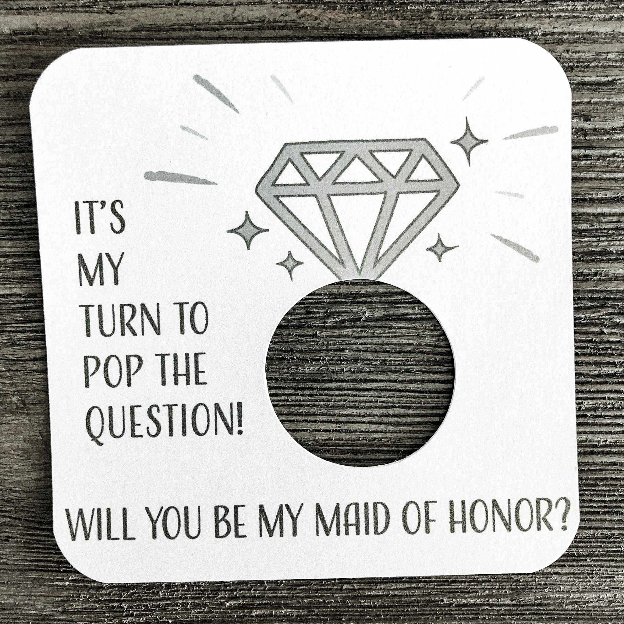 It's my turn to pop the question! Will you be my maid of honor? Shimmer white gold card stock