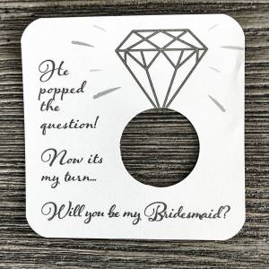 He popped the question! Now its my turn... Will you be my bridesmaid? Shimmer white gold card stock.