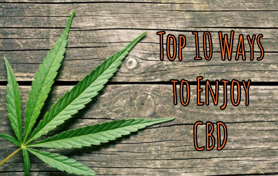 Top 10 Ways to Enjoy CBD on 420
