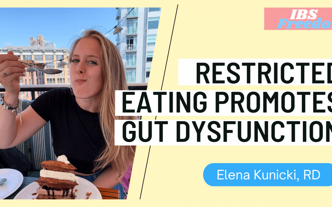 #35 Restricted Eating Promotes Gut Dysfunction with Elena Kunicki RD from IBS Freedom Podcast
