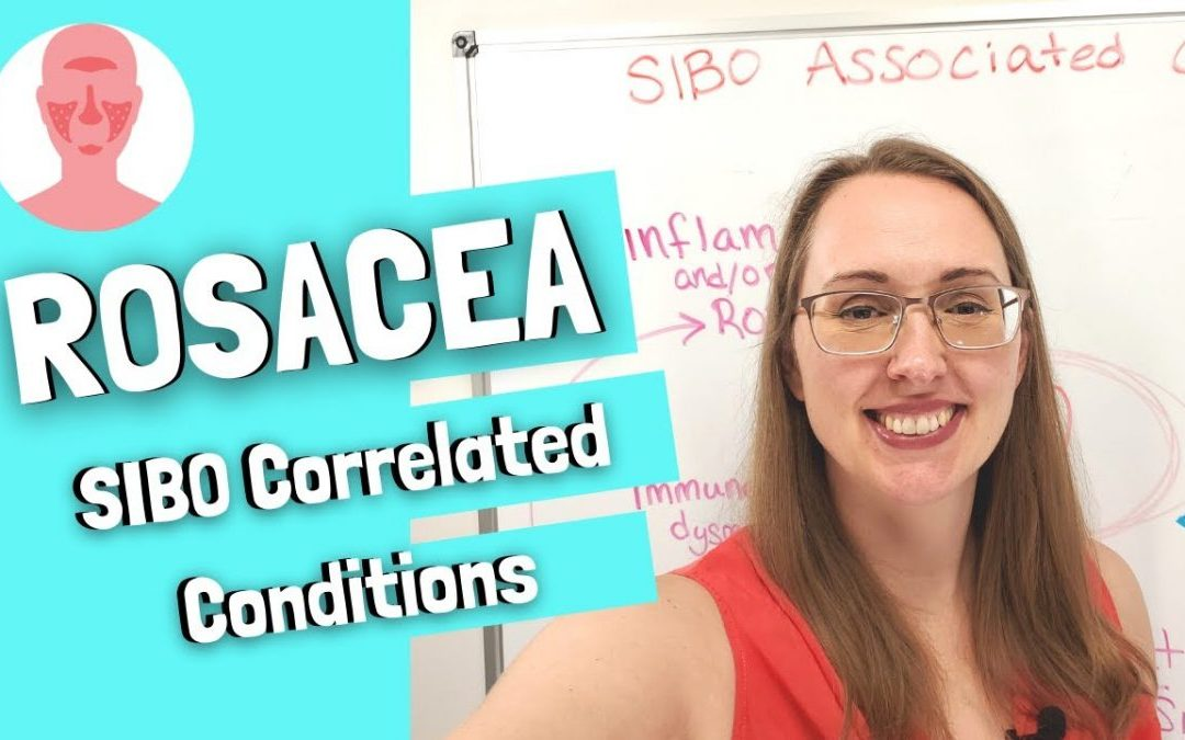 SIBO Associated Conditions: Rosacea