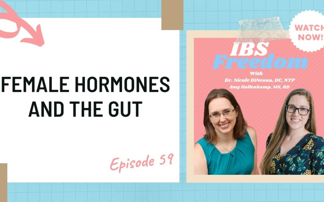 Female hormones and the Gut IBS Freedom Podcast# 59