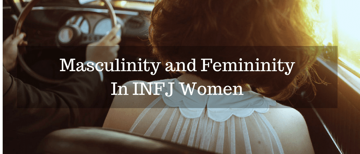 Masculinity and Femininity In INFJ Women