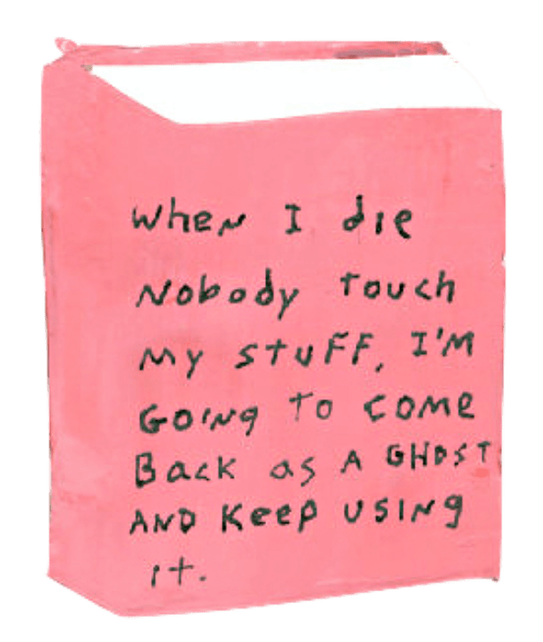 Illustration of a book. The cover says, 'When I die nobody touch my stuff. I'm going to come back as a ghost and keep using it.'
