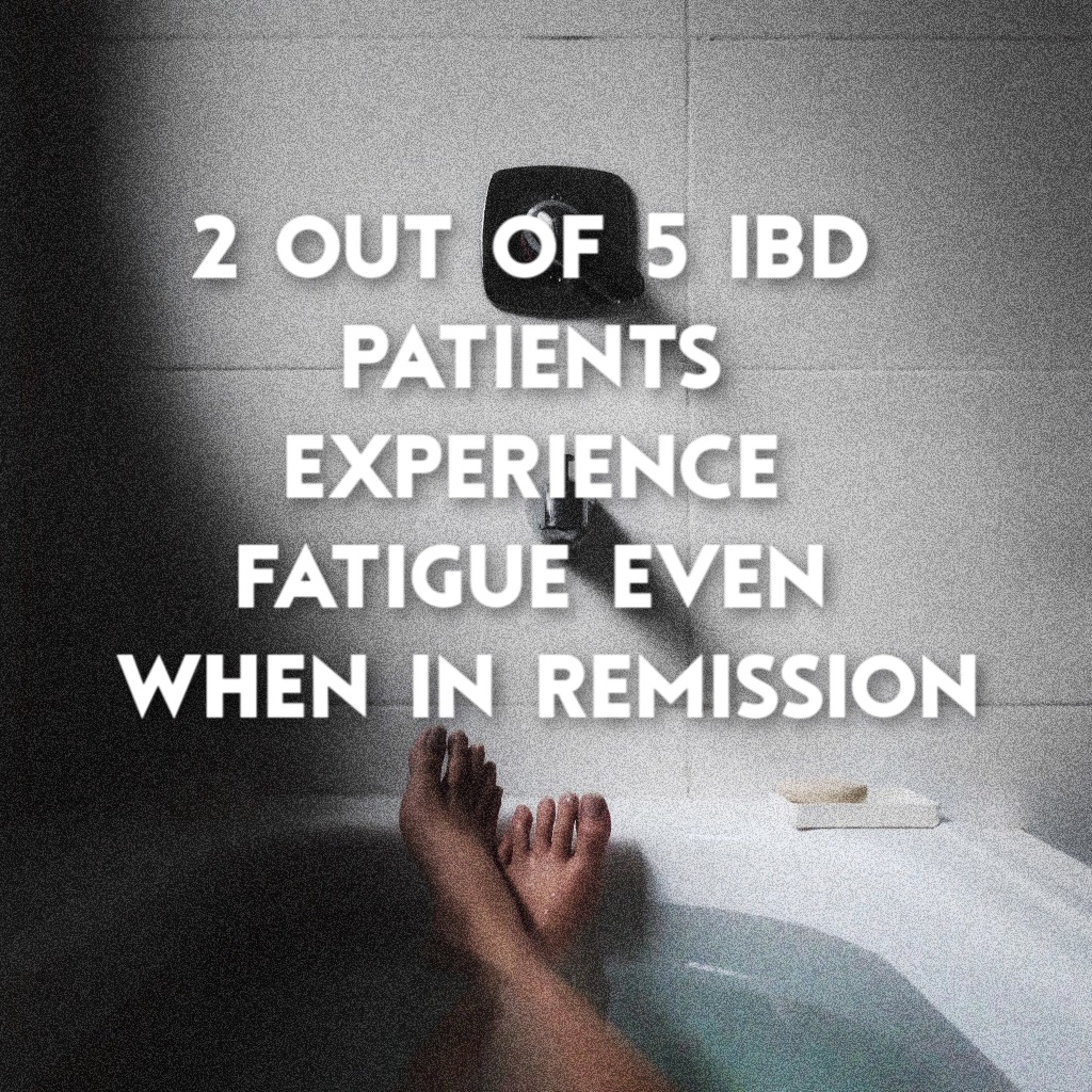 2 out of 5 patients experience fatigue even when in remission