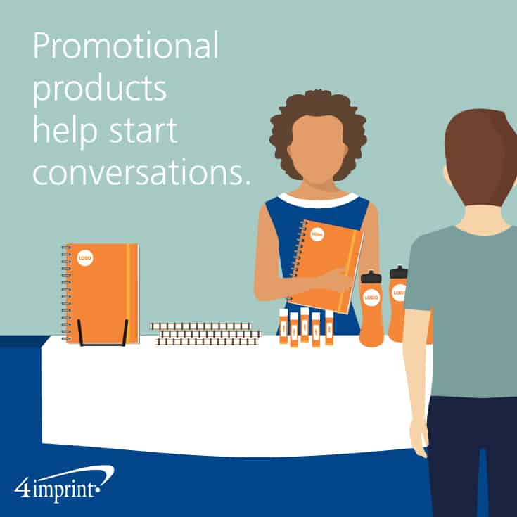 Promotional products help start conversations.