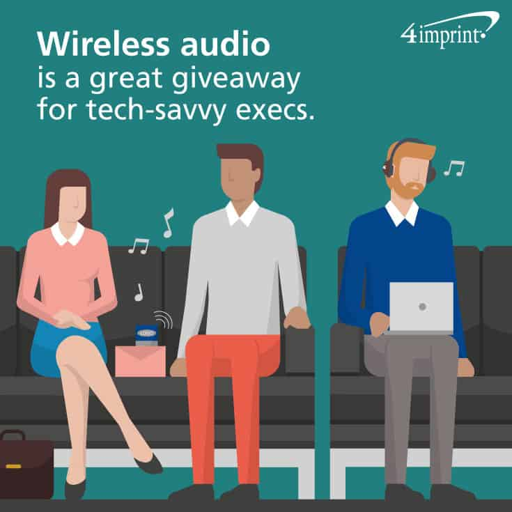 Wireless audio is a great giveaway for tech-savvy execs.