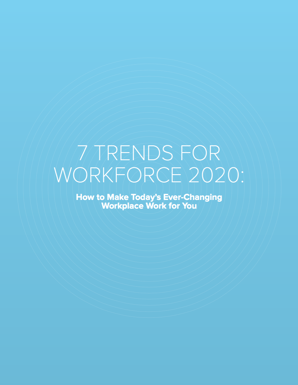 7 Trends for Workforce 2020: How to Make Today's Ever ...