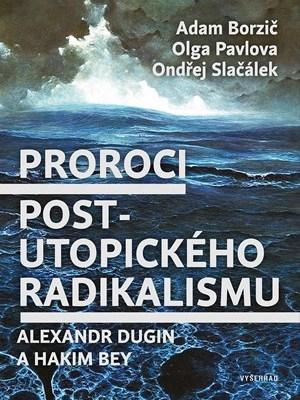 Proroci postutopického radikalismu