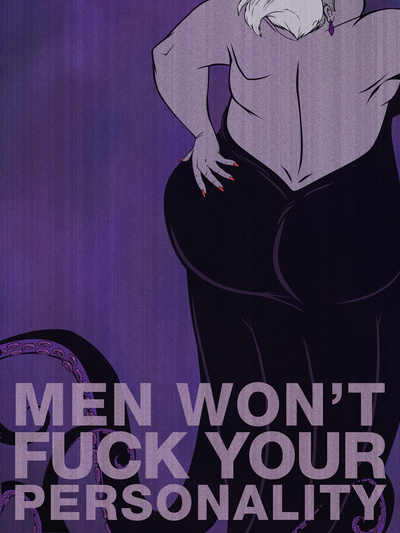 Ursula-Men Won't Fuck Your Personality