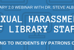 Sexual harassment of library staff: respondig to incidents by patrons or others