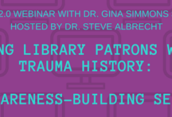 Serving library patrons with a trauma history: an awareness-building seminar