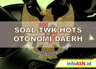 Contoh Soal TWK Hots Otonomi Daerah
