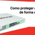 [ Fortinet ] Segurança corporativa com Fortigate