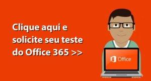 Solicite aqui o seu teste do Office 365 de graça