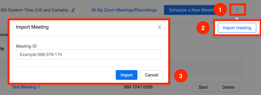 "Screenshot highlighting the process for importing meetings using Zoom in Canvas. 1. Click the three vertical dots next to ""Schedule a New Meeting. 2. Click Import Meeting. 3. Enter Meeting ID and click Import."