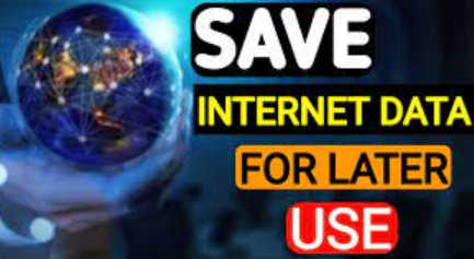 Save Internet Data And Use It Later