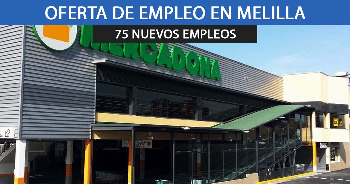 Mercadona en Melilla necesita cubrir 75 puestos de trabajo.