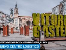 Se necesita Personal para Nuevo Centro Logístico en Victoria-Gasteiz