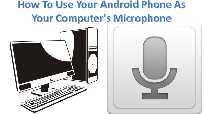 How To Use Your Android Phone As Your Computer's Microphone-infogalaxy.in