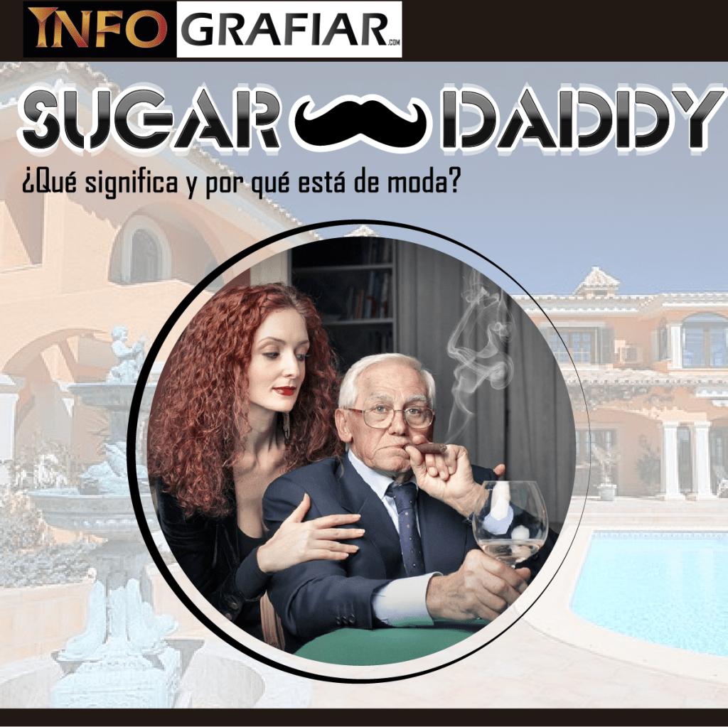 SUGAR DADDY… ¿Qué significa y por qué está de moda?