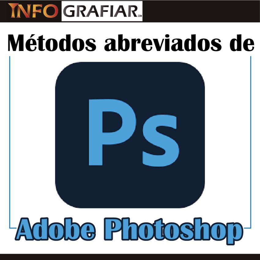 Métodos abreviados de ADOBE PHOTOSHOP