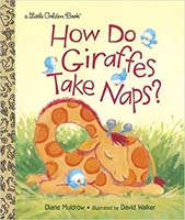 How Do Giraffes Take Naps? by Diane Muldrow