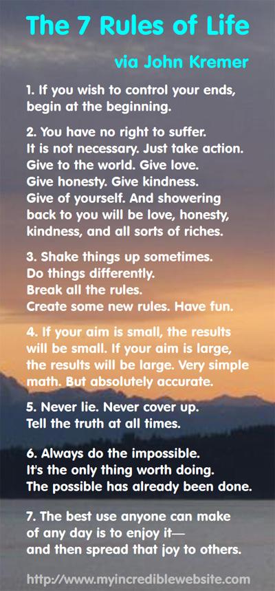 The 7 Rules of Life via John Kremer