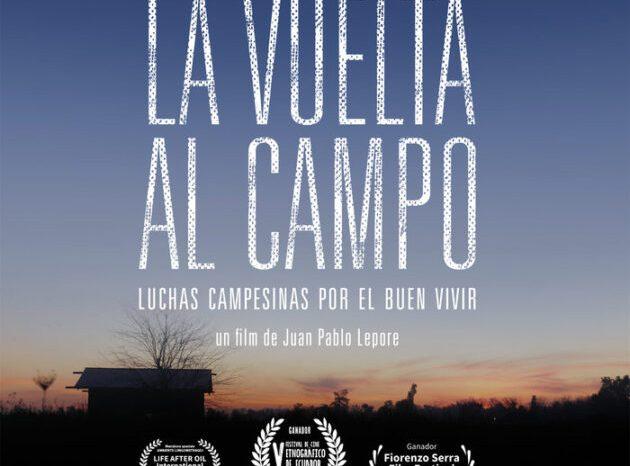 """El 22 de Abril se estrena el film """"La Vuelta al Campo"""" Luchas campesinas por el buen vivir"""