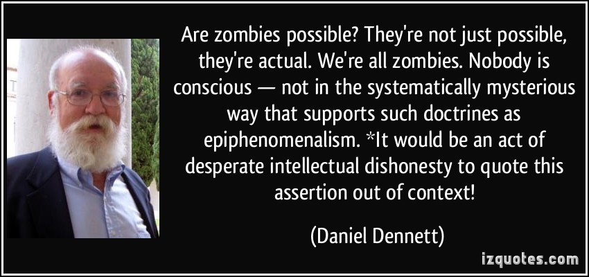 quote-are-zombies-possible-they-re-not-just-possible-they-re-actual-we-re-all-zombies-nobody-is-daniel-dennett-223721