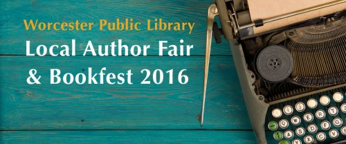 Worcester Public Library Local Author Fair & Bookfest 2016
