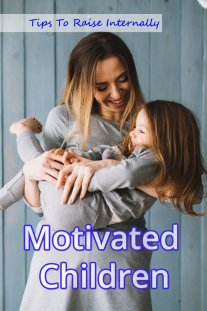 Tips To Raise Internally Motivated Children